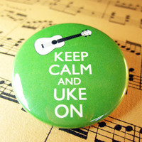 Ukulele Button Keep calm and Uke On Pinback by theartfulbadger