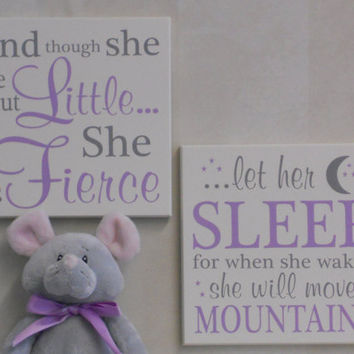 Light Purple Baby Girl Nursery Signs: and though she be but little she is fierce / let her sleep for when she wakes she will move mountains