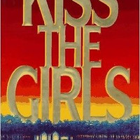 Kiss the Girls [Hardcover] [Jan 11, 1995] Patterson, James