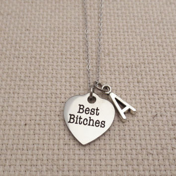 Personalized, Letter, Initial, Best Bitches, Silver, Color, Necklace, Best, Bitches, Jewelry, Friendship, BFF, Bitch, Gift, Necklace