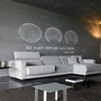 Science art Archimedes 'Do not disturb my circles' quote vinyl wall decal for your lab classroom school university scientific decor
