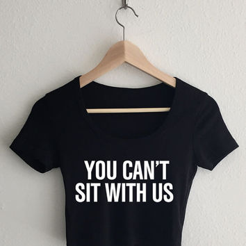 You Can't Sit With Us Mean Girls Typography Crop Top