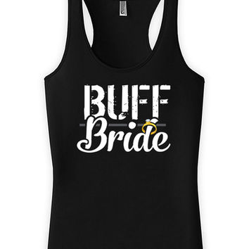 Funny Bride Tank Buff Bride Racerback Tank American Apparel Gifts For Bride Wedding Racerback Workout Humor Bridal Gifts Ladies Tanks WT-142