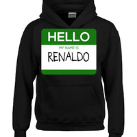 Hello My Name Is RENALDO v1-Hoodie