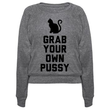 GRAB YOUR OWN PUSSY PULLOVERS
