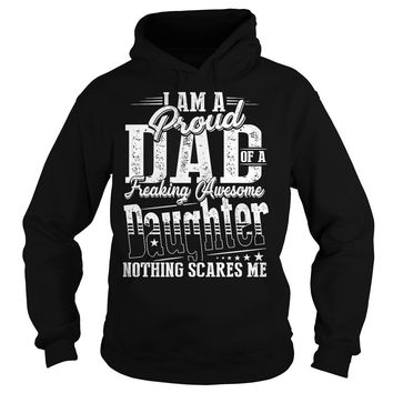I Am A Proud Dad Of A Freaking Awesome Daughter T-Shirt Hoodie