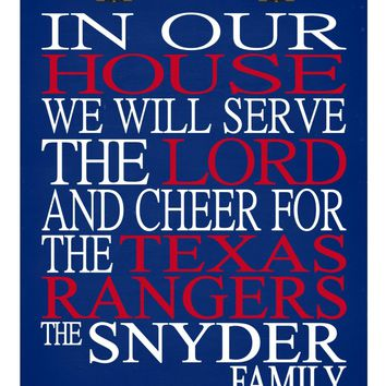 In Our House We Will Serve The Lord And Cheer for The Texas Rangers Personalized Christian Print - sports art - multiple sizes