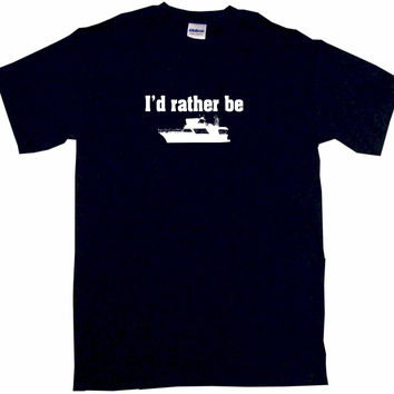 I'd Rather Be Fishing Boat Logo Tee Shirt OR Hoodie Sweat