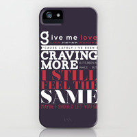 M-my, m-my, give me love... iPhone Case by Holly Ent | Society6