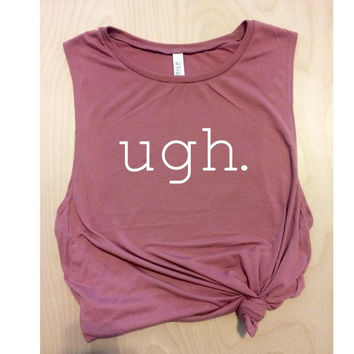 ugh pink muscle workout tank, women's tank, yoga tank, muscle tee, barre tank, gym tank, graphic tee, funny workout tank, mom shirt
