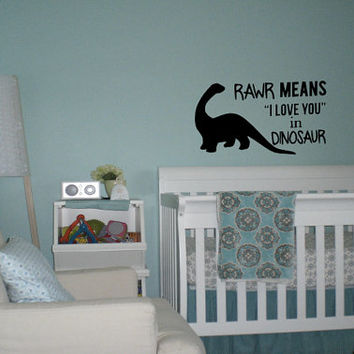 RAWR Means I Love You In Dinosaur Wall Decal - Home Decor - Nursery - Kids Room - Gift Idea - Baby Shower - High Quality Vinyl Graphic