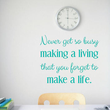 Never get so busy making a living - Office Decor - Office Sign - Office Wall Art - Inspirational Wall Art - Office Wall Decor