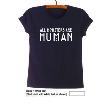 All monsters are human TShirt Teen Fashion Funny Alien Tee Shirts Tumblr Womens Mens Gifts Punk Rock Grunge Geek Student College High School