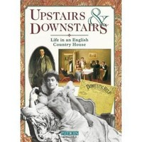 Life in a Country House: Upstairs & Downstairs (History)