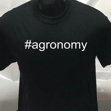 #agronomy funny sarcastic men's woman's T Shirt