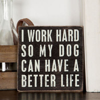 DOG BETTER LIFE 4X4 PLAQUE