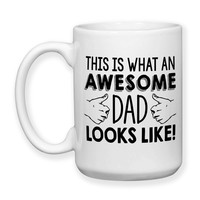 This Is What An Awesome Dad Looks Like, Thumbs Up, Gift For Dad, Father's Day, Dad's Birthday, Dad Mug, Typography 15 oz Coffee Mug