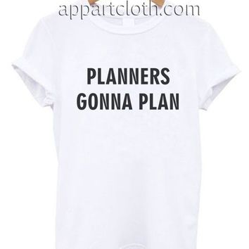 PLANNERS GONNA PLAN Funny Shirts, Funny America Shirts