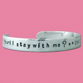 You'll stay with me - Harry Potter Hand Stamped Cuff Bracelet - Sterling Silver - Five Sixteenths Inch