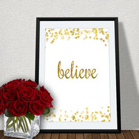 Inspirational Art Print // Believe Quote // Glitter Print // Gold Print // Wall Decor for Girls Bedroom or Office