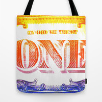 ONE WE TRUST Tote Bag by Chrisb Marquez