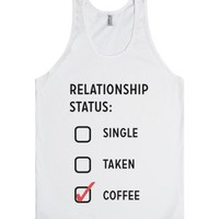 Single, Taken, Coffee-Unisex White Tank