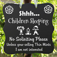 Children Sleeping Sign - No Soliciting Unless Your Selling Thin Mints - Great Home Decor For Families or Daycare!