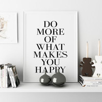 "Inspirational Quote ""Do more of what makes you happy"" Typography wall art Scandinavian prints Quote Print Wall Decor Today Is A Good Day"
