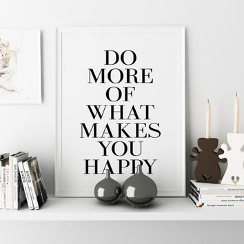 """Inspirational Quote """"Do more of what makes you happy"""" Typography wall art Scandinavian prints Quote Print Wall Decor Today Is A Good Day"""