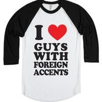 I Love Guys With Foreign Accents-Unisex White/Black T-Shirt