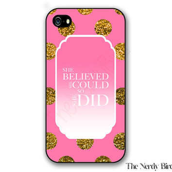 She believed quote pink and glitter polka dots iPhone 4, 5, 5C, 6 and 6 plus and Samsung Galaxy s3, s4, and s5 Phone Case