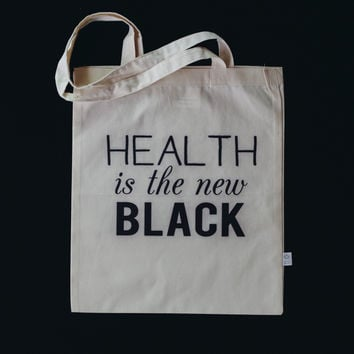 Organic cotton tote bag- Health is the New Black