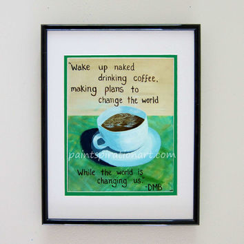 Dave Matthews Band Song Lyrics Art Quotes Coffee Cup Original Painting Print - Artwork With Sayings - Music Wall Hanging Home Decor