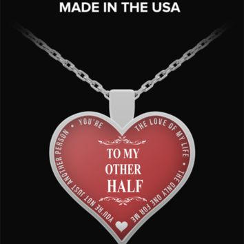 Heart Necklace For Girlfriend - To My Other Half - Love Quotes - Romantic Gift