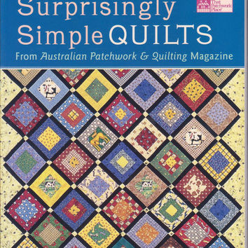 Surprisingly Simple Quilts book from Australian Patchwork and Quilting Magazine 13 complete quilt designs plus quiltmaking basic instruction