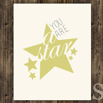 You are a Star - Inspirational Wall Art, Digital Print, Poster, Picture - 8x10