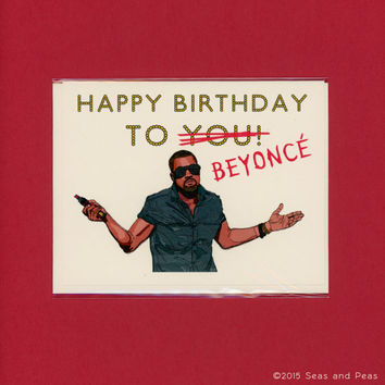 KANYE JACKED Your BIRTHDAY - Kanye West - Funny Birthday Card - Kanye West Card - Beyonce - Beyonce Card - Kanye Grammy - Birthday Card