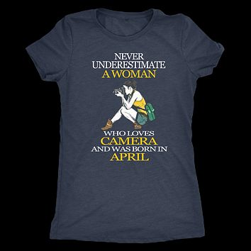 Never Underestimate a Woman who loves Camera and was born in April T-shirt