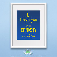 Nursery Wall Art Print I love you to the moon and by Madeforjake