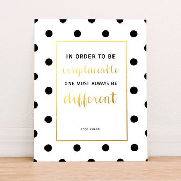 In Order to be Irreplaceable One Must Always be Different Coco Chanel Quote Art Print Instant Download, Fashion Art Print, Gold Foil Print