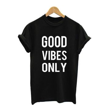 Good Vibes Only - Fasion/Funny T-shirt For Women