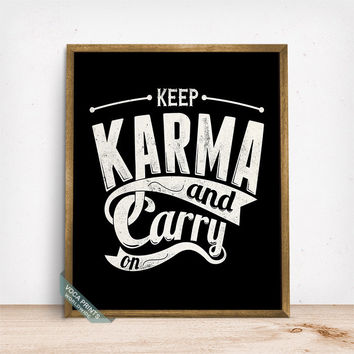Keep Karma and Carry On Print, Typography Print, Humorous Quote, Funny Print, Wall Decor, Dorm Decor, Gift Idea, Fathers Day Gift