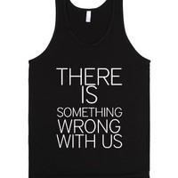 There Is Something Wrong With Us Best Friends Shirt-Black Tank