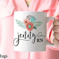 Nurse Mug, Personalized Coffee Mugs, Custom Name Mugs, Registered Nurse Gifts, Personalized Gift, Pretty Floral Mug, Unique Coffee Mug (N11)