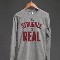 THE STRUGGLE IS REAL LONG SLEEVE T-SHIRT ID9121853