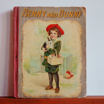 RARE Antique Children's Book, Benny and Bunny, Collectible Book, Rare Book, 1800s Illustrated Storybook, Pet and Pastime Series, Engravings