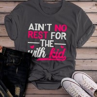 Women's Funny Mom T Shirt Ain't No Rest Shirts With Kid Saying Tee Play On Words TShirt