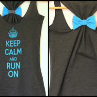 Keep Calm and RUN On Bow tank top
