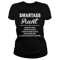 Smartass Aunt Hated By Many, Loved By Plenty Shirt