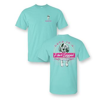 Sassy Frass Love is a Four Legged Word Dog Girlie Comfort Colors Bright T Shirt
